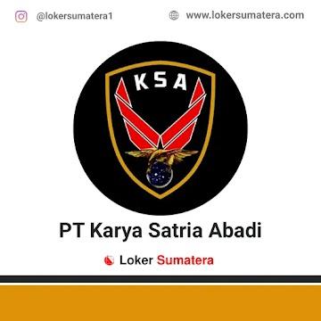Lowongan Kerja Pekanbaru: PT Karya Satria Abadi (KSA) November 2020