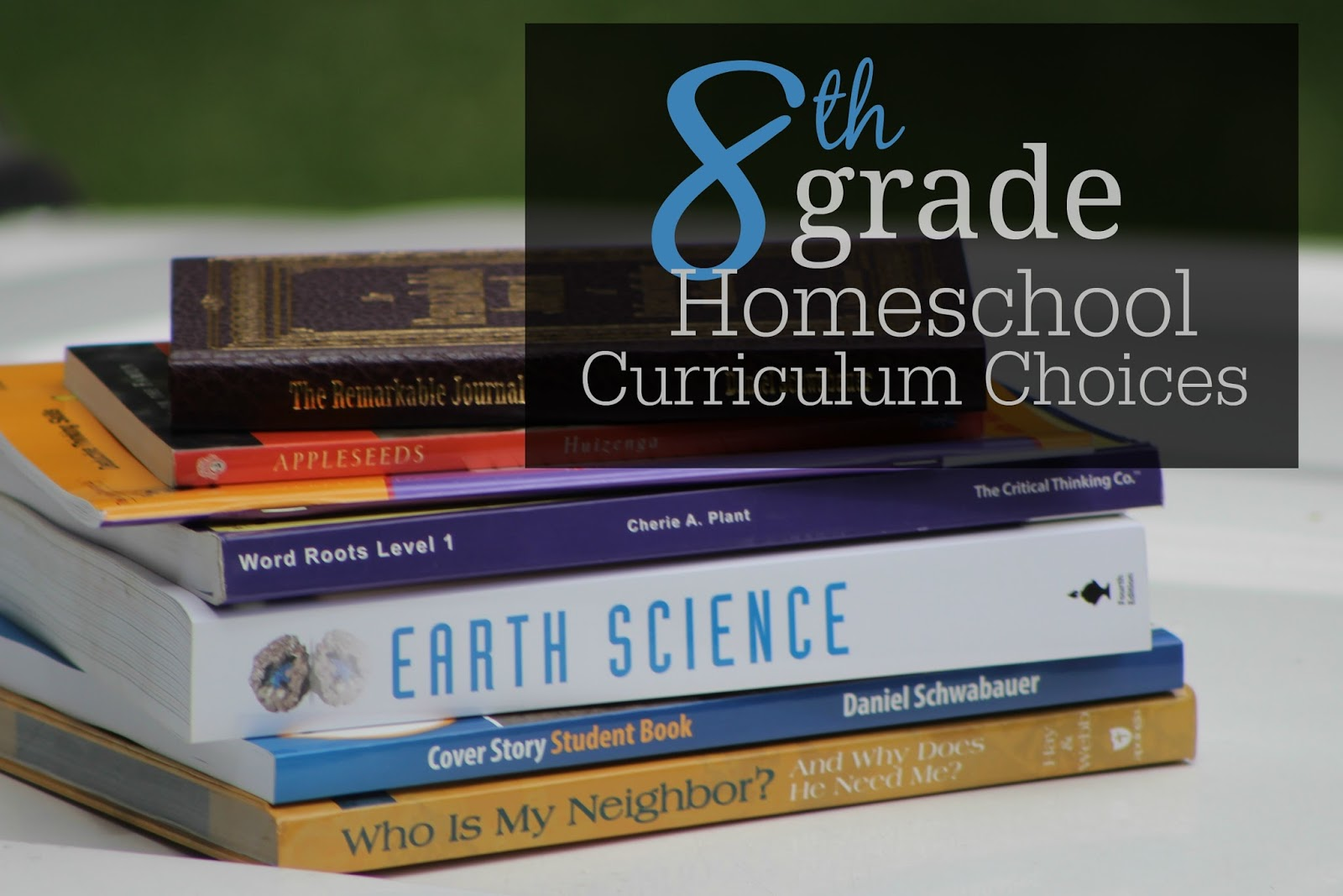 The Unlikely Homeschool 8th Grade Homeschool Curriculum