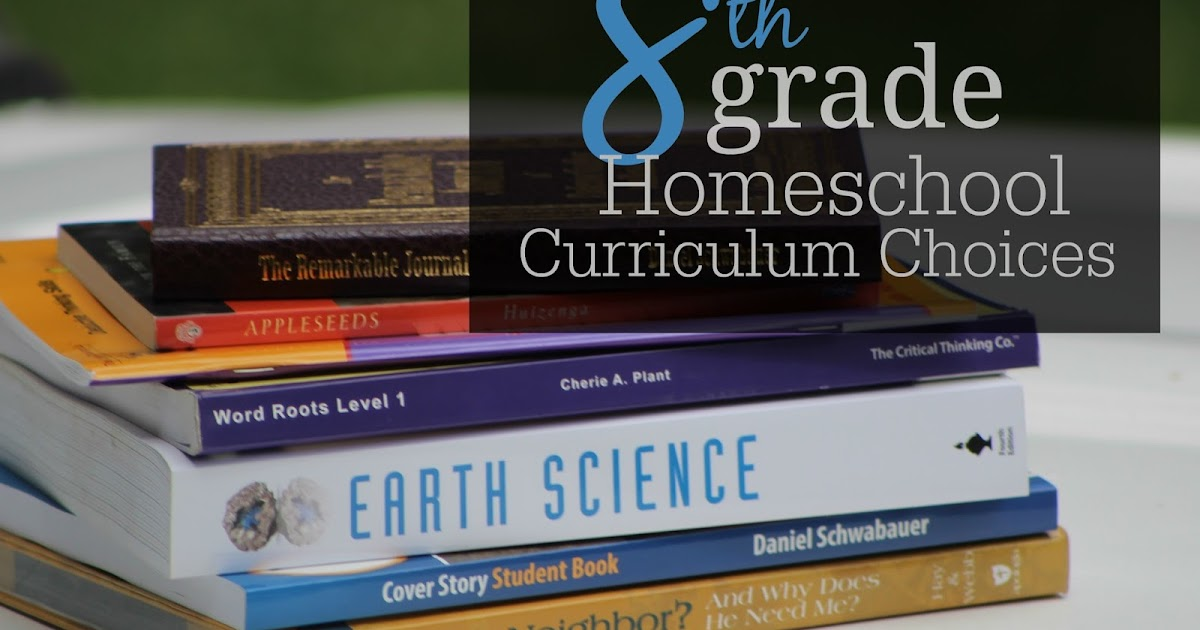 The Unlikely Homeschool 8th Grade Homeschool Curriculum Choices