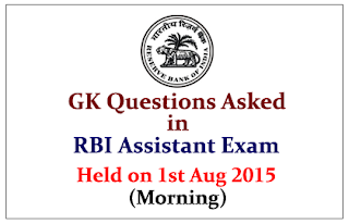 GK Questions Asked in RBI Assistant Exam Held on 1st August 2015 (Morning)