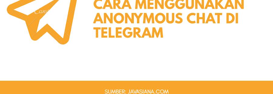 Cara Menggunakan Anonymous Chat di Telegram Paling Mudah