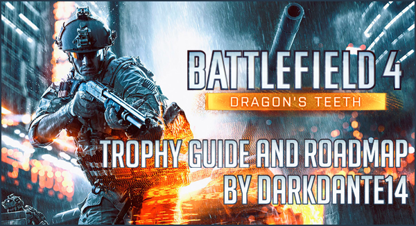 Battlefield 4: Dragon's Teeth DLC Trophy Guide and Roadmap