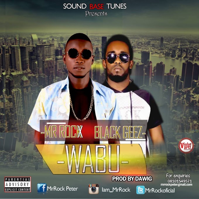 DOWNLOAD MP3: Mr Rock - Wabu ft. Black Geez