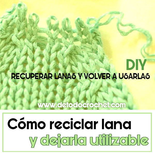 como recuperar lanas para volver a usarlas