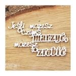 http://www.artimeno.pl/napisy-i-cyfry/6573-scrapiniec-jesli-mozesz-o-czyms-marzyc-mozesz-to-zrobic-cytat.html