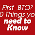 10 Things You Must Think About Before Buying Your First HDB BTO