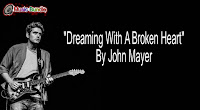 Dreaming With A Broken Heart By John Mayer Free Download