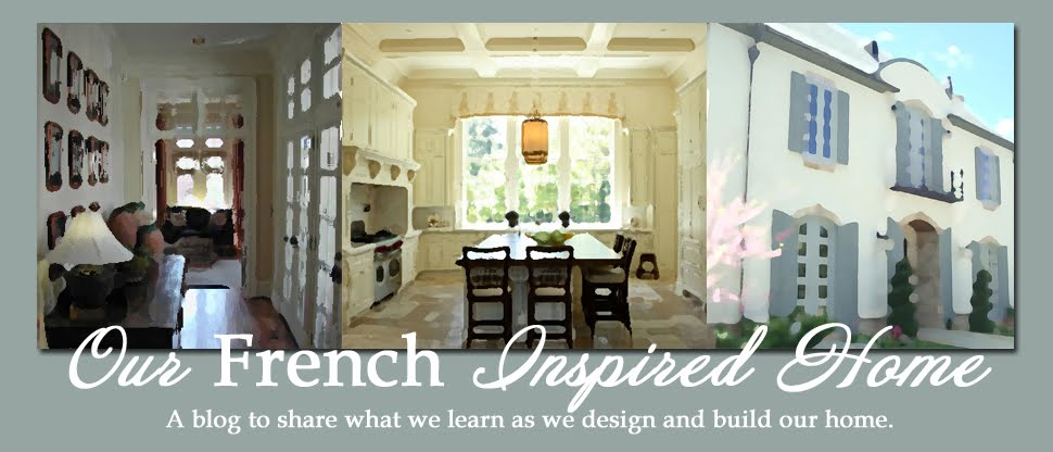 Our French Inspired Home: French Style Home Design
