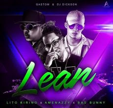 Lito Kirino ft Amenazzy & Bad Bunny – Lean