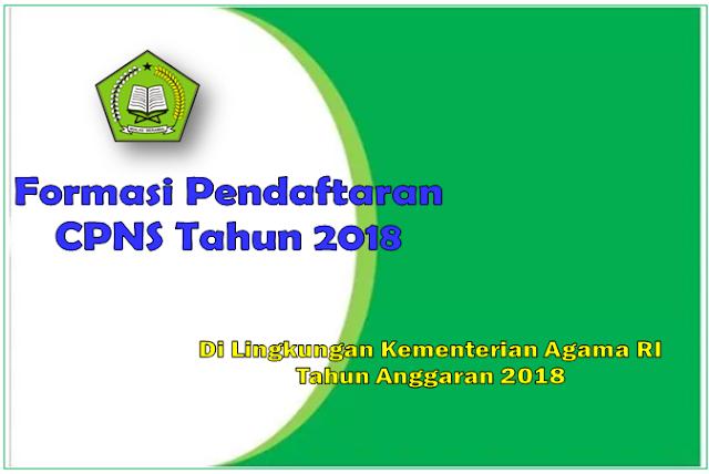 Formasi Pendaftaran CPNS di Lingkungan Kementerian Agama RI Tahun Anggaran 2018