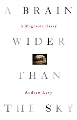 Migraine Monologues: A Brain Wider Than The Sky