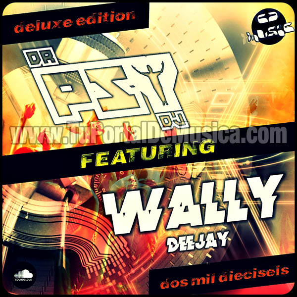 Dr Psy Dj Ft. Wally Dj Deluxe Edition (2016)