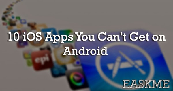 10 iOS Apps You Can't Get on Android : eAskme