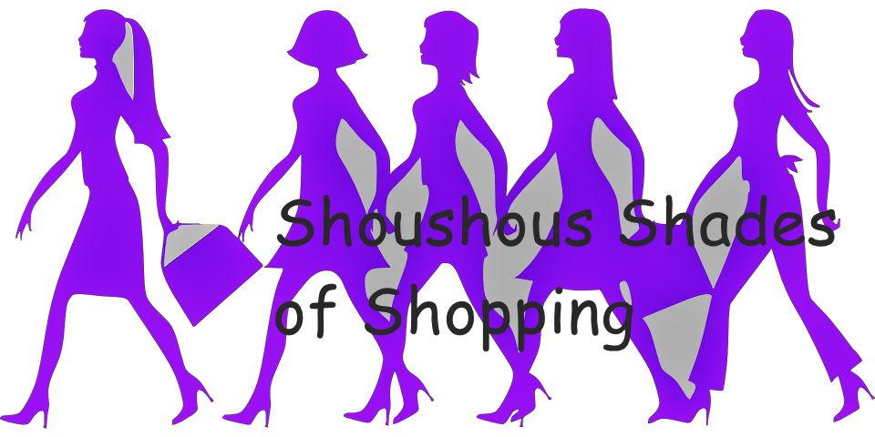 Shoushous Shades of Shopping