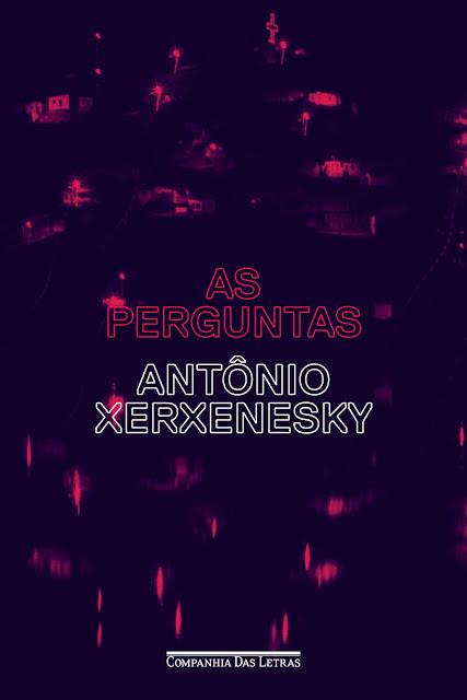 As perguntas - Antônio Xerxenesky