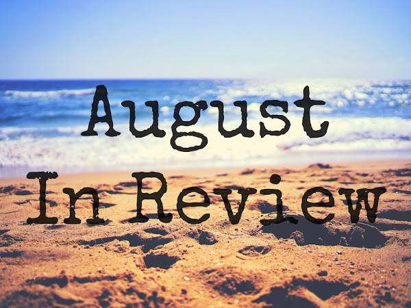 August In Review 2017