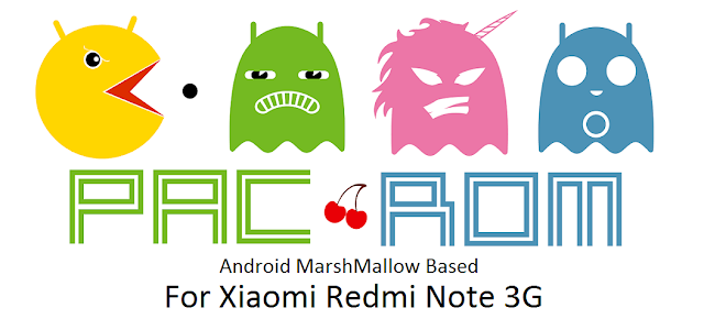 6 0 1] [MarshMallow] PAC Man ROM For Xiaomi Redmi Note 3G