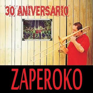 30 ANIVERSARIO - ZAPEROKO (2015)