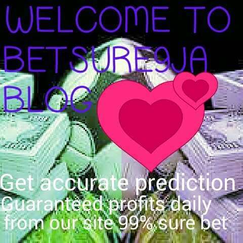 Welcome To Bet Sure 9ja Football Prediction site: BETSURE9JA FREE