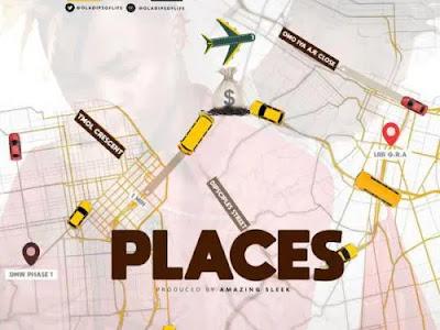 """Oladips – """"Places"""" ft. Mayorkun"""