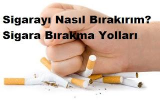 Sigarayı Nasıl Bırakırım? Sigara Bırakma Yolları