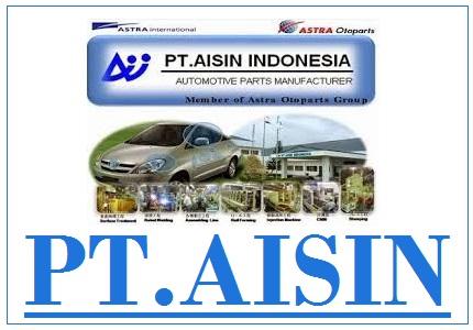 Terbaru Loker PT.Aisin Indonesia operator produksi