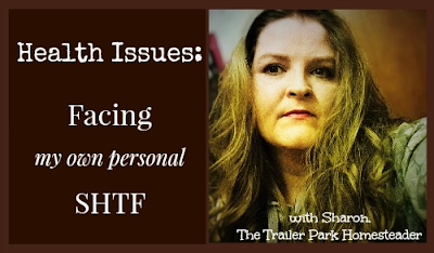 Health Issues: Facing my own personal SHTF