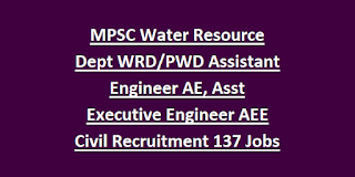 MPSC Water Resource Dept WRD PWD Assistant Engineer AE, Assistant Executive Engineer AEE Civil Recruitment 2018 137 Govt Jobs