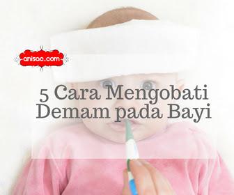 5 Cara Mengobati Demam pada Bayi - Baby AE