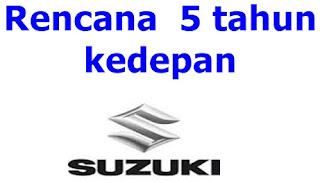 Rencana Suzuki dalam 5 tahun ke depan