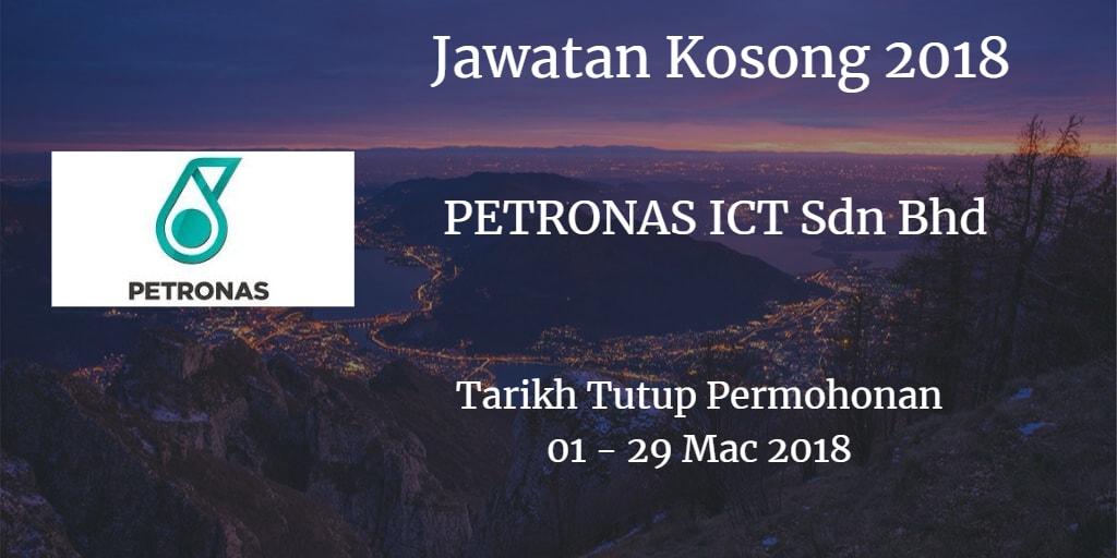 Jawatan Kosong PETRONAS ICT Sdn Bhd 01 - 29 Mac 2018
