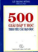 500 giải đáp y học theo yêu cầu bạn đọc - Lê Trọng Bổng