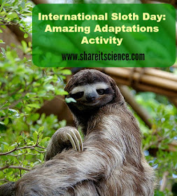 http://www.shareitscience.com/2015/10/international-sloth-day-adaptations-activity-lesson.html