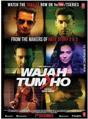 Wajah Tum Ho Budget, Screens & Day Wise Box Office Collection