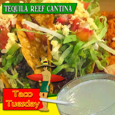 Tequila Reef Cantina Taco Tuesday Special