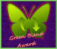 Woo-Hoo...Received a Green Blend  Award