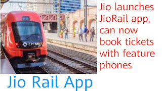 Jio launches JioRail app, can now book tickets with feature phones