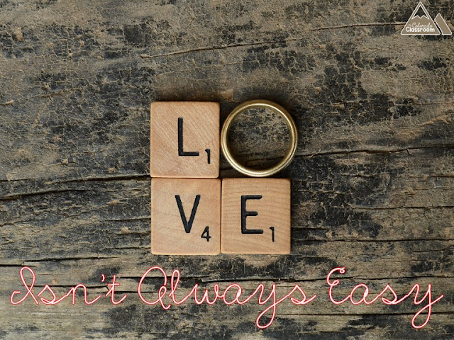 Love Isn't Always Easy - Learning How to Love Even When It's Hard