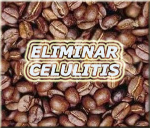 eliminar celulitis cafe