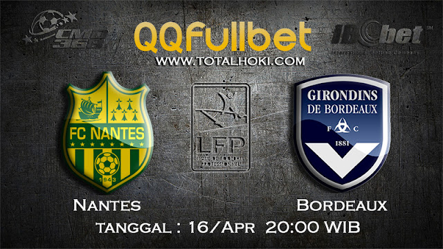 PREDIKSIBOLA - PREDIKSI TARUHAN NANTES VS BORDEAUX 16 APRIL 2017 (LIGUE 1)