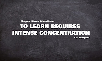 TO LEARN REQUIRES  INTENSE CONCENTRATION, Cal Newport, Motivational Quote, Quote