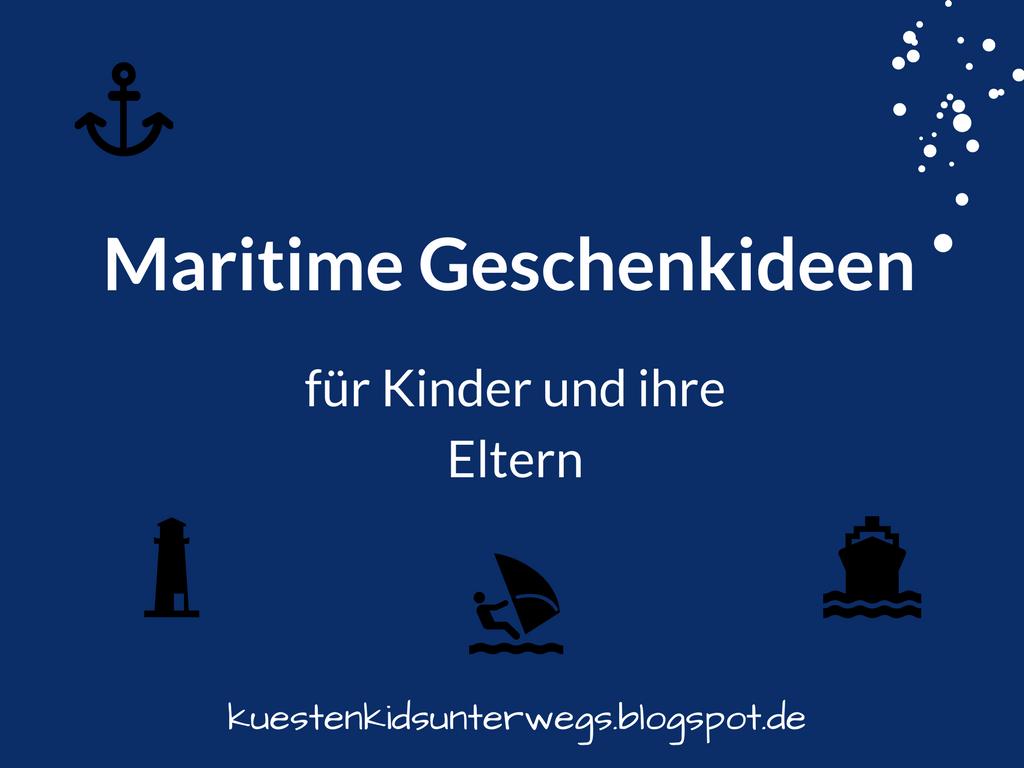 Küstenkidsunterwegs Maritime Geschenkideen Für Kinder Und Ihre