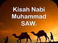 KISAH NABI MUHAMMAD SHALLALLAHU 'ALAIHI WA SALLAM
