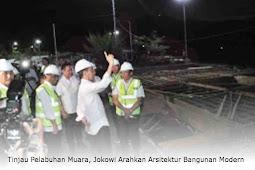 Tinjau Pelabuhan Muara, Jokowi Arahkan Arsitektur Bangunan Modern