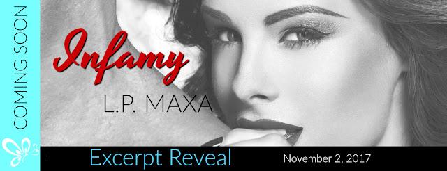 Excerpt Reveal:  Infamy – L. P. Maxa