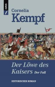 Cornelia Kempf - Der Löwe des Kaisers - Der Fall
