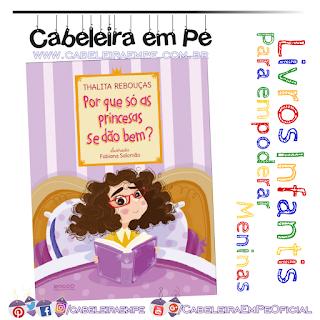 Livro infantil - Por Que Só As Princesas Se Dão Bem - Thalita Rebouças - Empoderamento pata meninas