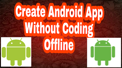 create android app without coding offline, android app maker software free download, android app maker software offline, offline app builder software