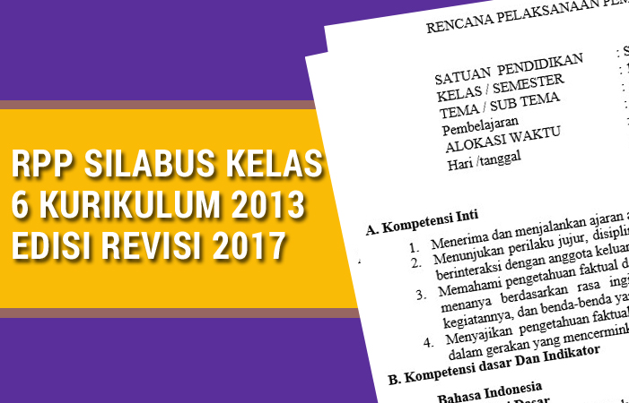 RPP Silabus Kelas 6 Kurikulum 2013 Edisi Revisi 2017 Word