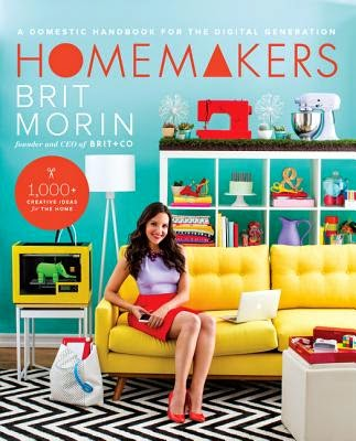 Homemakers by Brit Morin
